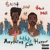 Anything Can Happen (feat. Meek Mill) SAINt JHN