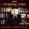 You Can't Count On Me (Single) Counting Crows