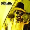 Look Out Sunshine! The Fratellis