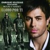 Lloro Por Ti - Remix (Single) Enrique Iglesias
