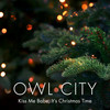 Kiss Me Babe, It's Christmas Time (Single) Owl City