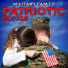 Military Family Patriotic Songs Various Artists