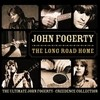 The Long Road Home - The Ultimate John Fogerty - Creedance C John Fogerty