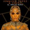 El Anillo (Remix) (With Ozuna) Jennifer Lopez