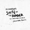 South Of The Border (Feat. Camila Cabello & Cardi Ed Sheeran