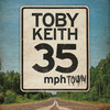 35 Mph Town Toby Keith