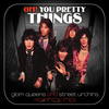 Oh! You Pretty Things: Glam Queens And Street Urch Various Artists