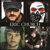 Chief / Caught In The Act / Carolina / Sinners Like Me Eric Church