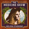 The Medicine Show Melissa Etheridge