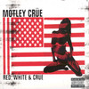 Red, White & Crue Motley Crue