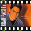 Who Needs Pictures [Single] Brad Paisley