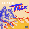 Talk (with Disclosure) Khalid