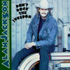 Don't Rock The Jukebox Alan Jackson