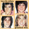 Greatest Hits Bay City Rollers