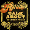 Talk About (Country Remix) Rehab
