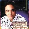 Me Libere Zacarias Ferreira