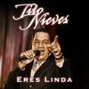 Eres Linda (Single) Tito Nieves
