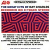 The Great Hits Of Ray Charles Recorded On 8-Track Stereo Ray Charles