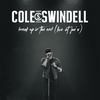 Break Up In The End (Live At Joe's) Cole Swindell