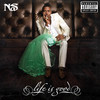 Life Is Good Nas