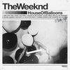 House Of Balloons The Weeknd