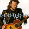 Trouble Travis Tritt