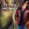 I Don't Dance (Single) Lee Brice