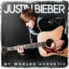 My Worlds Acoustic Justin Bieber