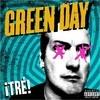Uno . . . Dos . . . Tre! Green Day