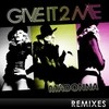 Give It 2 Me [Remixes] Madonna