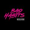 Bad Habits (Meduza Remix) Ed Sheeran
