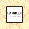 Let You Go (Single) The Chainsmokers