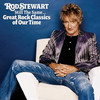 Still The Same... Great Rock Classics Of Our Time Rod Stewart