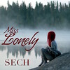 Miss Lonely Sech
