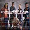Best Of Grandmaster Flash