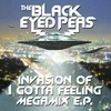 Invasion Of I Gotta Feeling - Megamix E.P. The Black Eyed Peas
