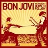 We Weren't Born To Follow (Single) Bon Jovi