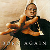 Born Again The Notorious B.I.G.
