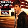 I Like It (Single) Enrique Iglesias