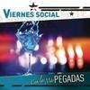 Viernes Social... Con Las Más Pegadas Various Artists