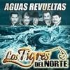 Aguas Revueltas Los Tigres Del Norte