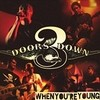 When You're Young (Single) 3 Doors Down