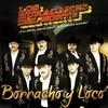 Borracho Y Loco (Single) Los Huracanes Del Norte