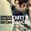 Dirty Dancer (Single) Enrique Iglesias