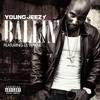 Ballin' (Single) Young Jeezy