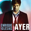 Ayer (Single) Enrique Iglesias