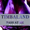 Pass At Me (Remixes) Timbaland