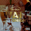 Wait Until Tonight (Single) 50 Cent