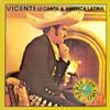 Le Canta A America Latina Vicente Fernandez