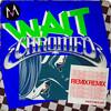 Wait (Chromeo Remix) Maroon 5